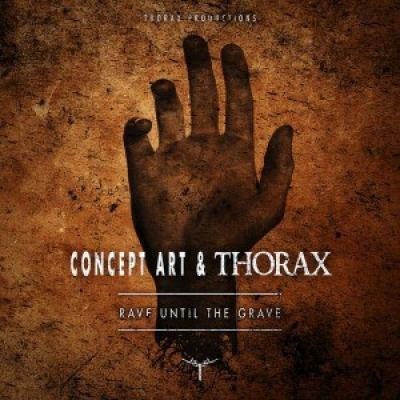 Concept Art & Thorax - Rave To The Grave (2018)