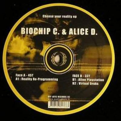 Biochip C. & Alice D. - Choose Your Reality EP (2007)