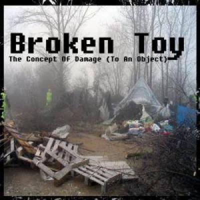Broken Toy - The Concept Of Damage (To An Object) (2011)