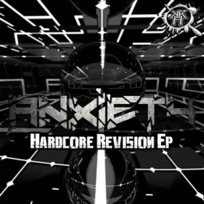 Anxiety - Hardcore Revision EP (2017)