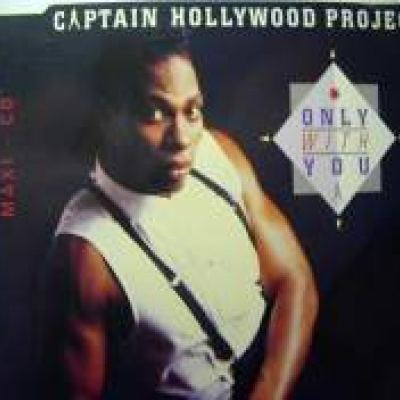 Captain Hollywood Project - Only With You (1993)