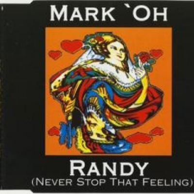 Mark 'Oh - Randy (Never Stop That Feeling) (1993)