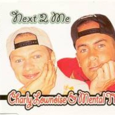 Charly Lownoise & Mental Theo - Next 2 Me (1998)