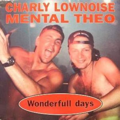 Charly Lownoise & Mental Theo - Wonderfull Days (1994)