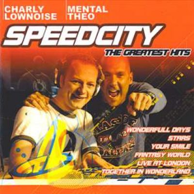 Charly Lownoise & Mental Theo - Speedcity - The Greatest Hits (2006)
