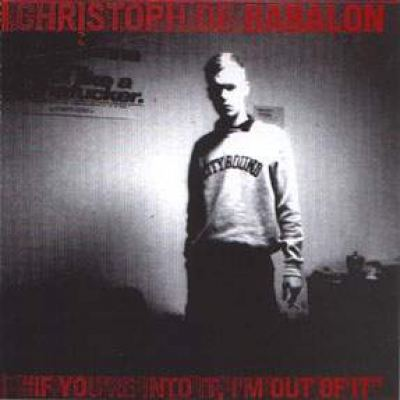 Christoph De Babalon - If You're Into It, I'm Out Of It (1997)