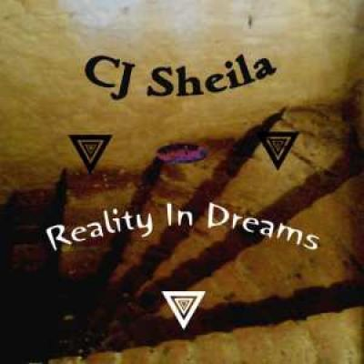 CJ Sheila - Reality In Dreams (2008)