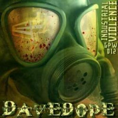 Dave Dope - Industrial Violence (2010)