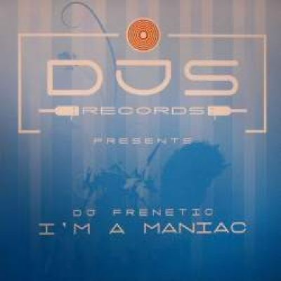 DJ Frenetic - I'm A Maniac (2008)