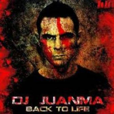 DJ Juanma - Back To Life (2011)