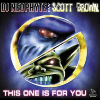 DJ Neophyte And Scott Brown - This One Is For You (2000)