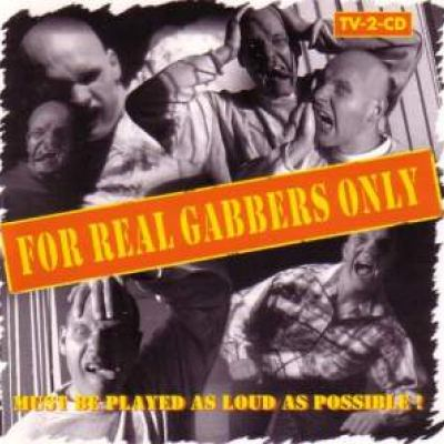 VA - For Real Gabbers Only! (1997)