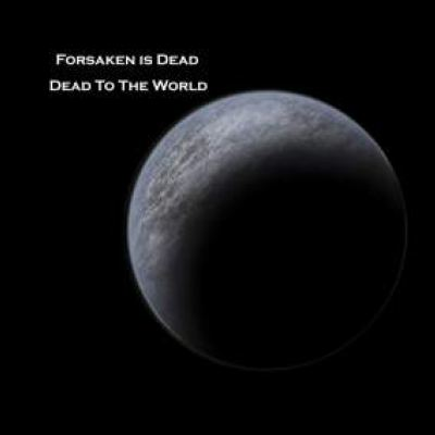 Forsaken Is Dead - Dead To The World (2009)