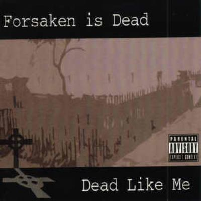 Forsaken Is Dead - Dead Like Me (2007)