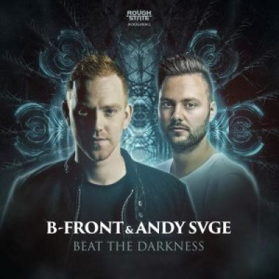 B-Front & Andy Svge - Beat The Darkness