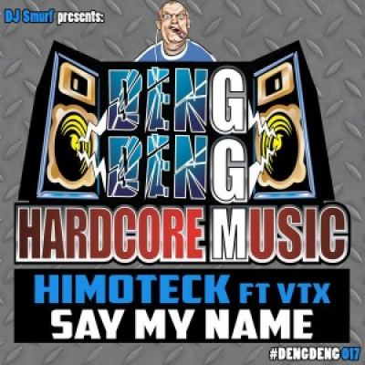 Himoteck feat VTX - Say My Name (2017)