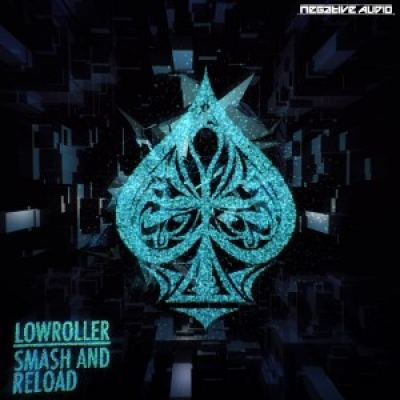 Lowroller - Smash And Reload (2016)