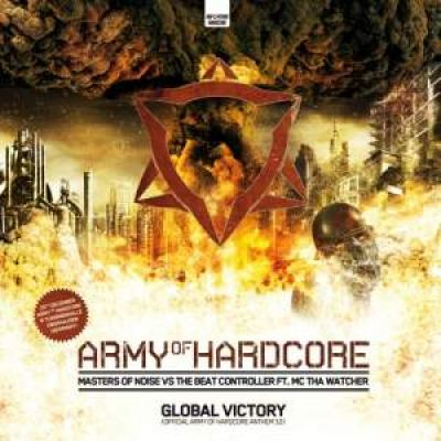 Masters Of Noise vs The Beat Controller - Global Victory (Army Of Hardcore Anthem 2010)