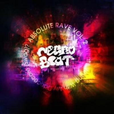 Negrobeat - Absolute Rave Vol. 2: What's Wrong With My Dancecore (Swag)? (2012)