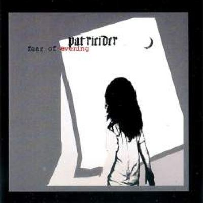 Patricider - Fear Of Evening (2004)