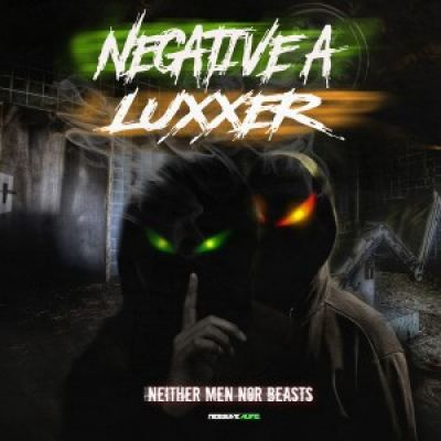 Negative A, Luxxer - Neither Men Nor Beasts