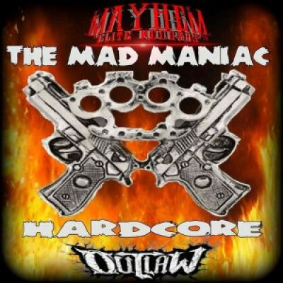 The Mad Maniac - Hardcore Outlaw (2016)