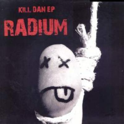 Radium - Kill Dan EP (2009)