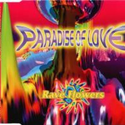 Rave Flowers - Paradise Of Love (1995)