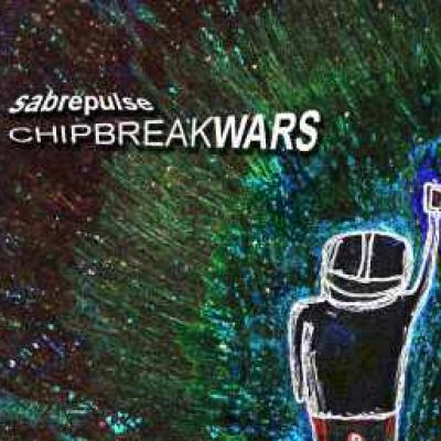 Sabrepulse - Chipbreak Wars (2006)