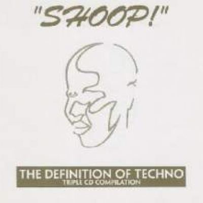 VA - Shoop! - The Definition Of Techno (1996)