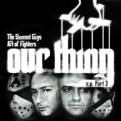 The Stunned Guys & Art Of Fighters - Our Thing E.P. Part 3 (2008)
