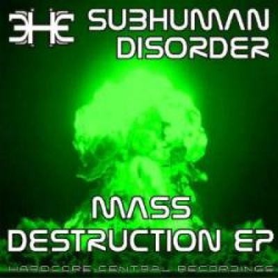 Subhuman Disorder - Mass Destruction (2010)