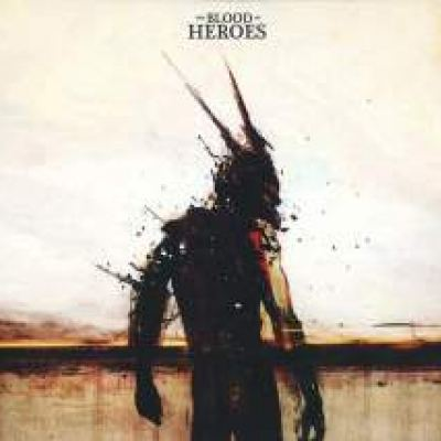 The Blood Of Heroes - The Blood Of Heroes (2010)