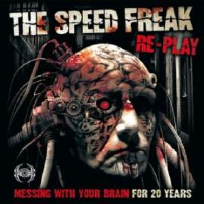 The Speed Freak & Re-Play - Messing With Your Brain For 20 Years (2010)