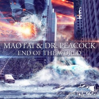 Maotai & Dr. Peacock - End Of The World (2016)