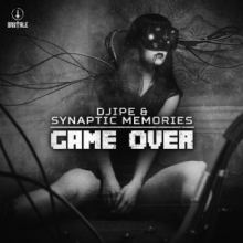 DJIPE & Synaptic Memories - Game Over EP (2017)