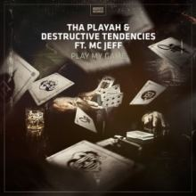 Tha Playah & Destructive Tendencies Ft. MC Jeff - Play My Game (2016)