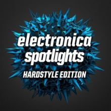VA - Electronica Spotlights: Hardstyle Edition