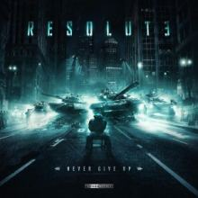 Resolute - Never Give Up