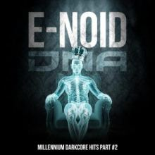 E-Noid - Millenium Darkcore Hits Part #2 (2017)