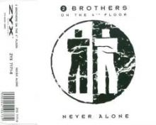 2 Brothers On The 4th Floor - Never Alone (1993)