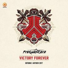 Frequencerz - Victory Forever (Defqon1 Anthem 2017)