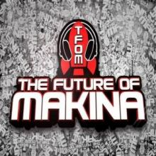 The Future of Makina