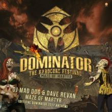 DJ Mad Dog & Dave Revan - Maze Of Martyr (Official Dominator 2017 Anthem) (2017)