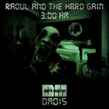 Raoul & The Hard Gain - 3:00 AM (2014)