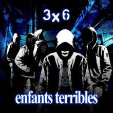 3x6 - Enfants Terribles (2015)
