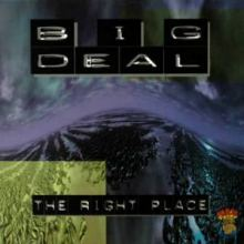 Big Deal - The Right Place (1996)