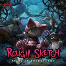 RoughSketch - Alice In Voodooland (2016)