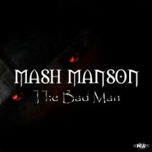 Mash Manson - The Bad Man