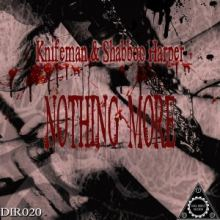 Knifeman & Shabboo Harper - Nothing More